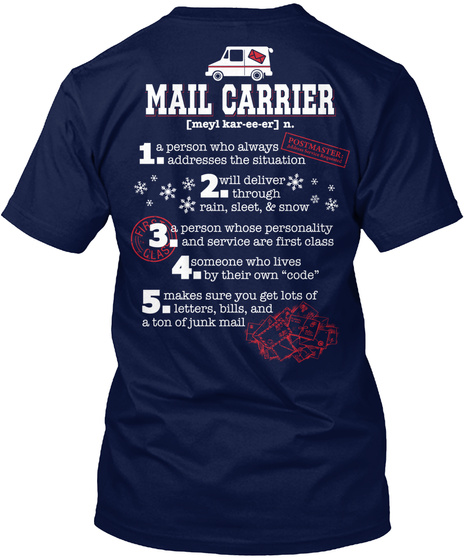 Mail Carrier (Meyl  Kar Ee Ee) N.  1 A Person Who Always Addresses The Situation  Postmaster  2. Will Deliver Through... Navy T-Shirt Back