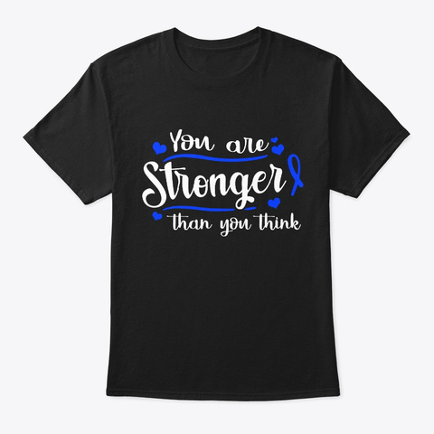 Stronger Than You Think Rectal Cancer Black T-Shirt Front