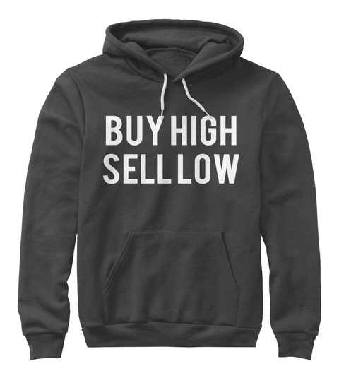 Buy High Sell Low Dark Grey Heather Sweatshirt Front