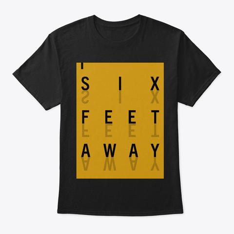 Six Feet Away Black T-Shirt Front