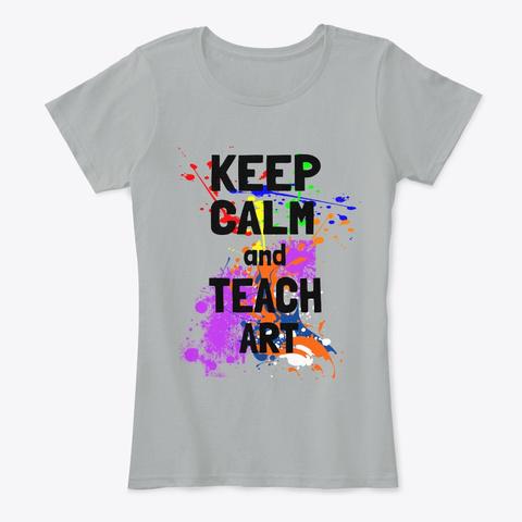 Keep Calm And Teach Art Grey T-Shirt Front
