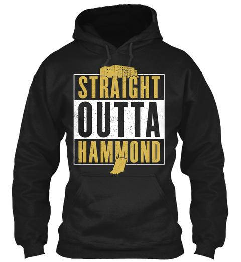 Straight Outta Hammond  Black T-Shirt Front