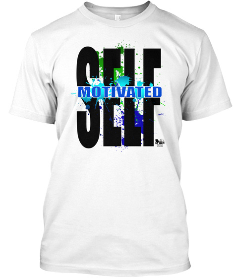 Self Motivated White T-Shirt Front