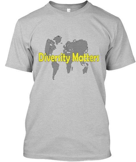 Diversity Matters  Light Heather Grey  T-Shirt Front