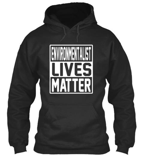 Environmentalist Lives Matter Jet Black T-Shirt Front