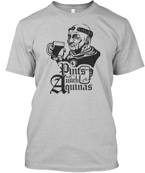 Pints With Aquinas Light Heather Grey  T-Shirt Front