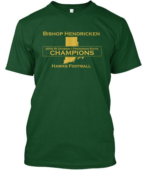 Bishop Hendricken 2016 Ri Division Freshman State Hawks Football Deep Forest T-Shirt Front