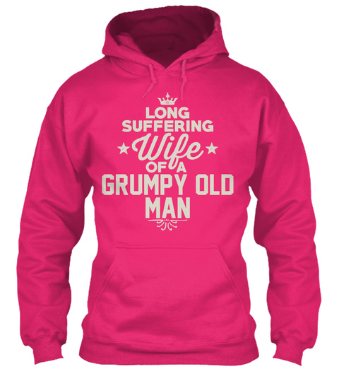 Long Suffering Wife Of A Grumpy Old Man  Heliconia T-Shirt Front