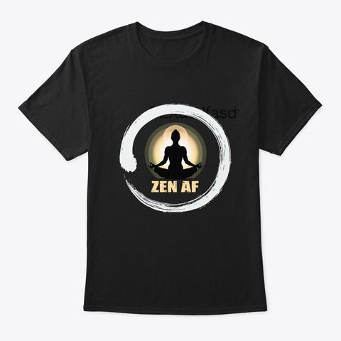 Zen Af Meditation Yoga Tshirt Black T-Shirt Front
