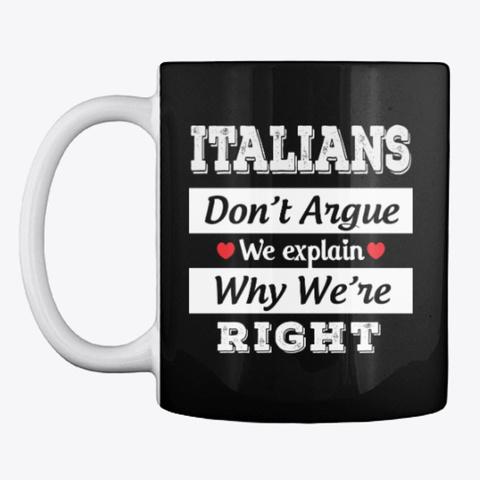 Italian Gift Don't Argue Just Explain Black T-Shirt Front