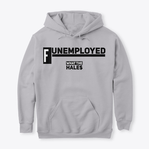 Funemployed Hoodie (Unisex) Sport Grey T-Shirt Front