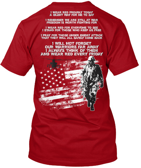 I Will Not Forget Our Warriors Far Away I Always Think Of Them And Wear Red Every Friday Deep Red T-Shirt Back