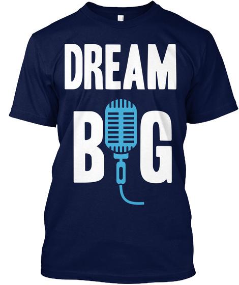 Dream Big Navy T-Shirt Front