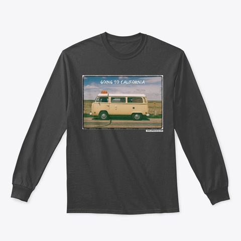 """Long Sleeve: """"Going To California"""" Dark Heather T-Shirt Front"""