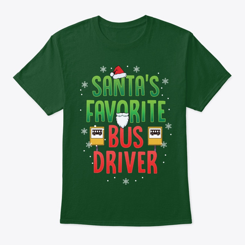 Funny Bus Driver Gift, Santa's Favorite Deep Forest T-Shirt Front