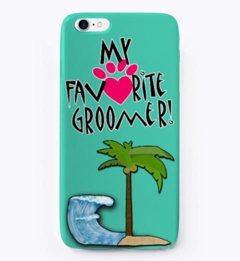 My Favorite Groomer Paradise Aqua T-Shirt Front