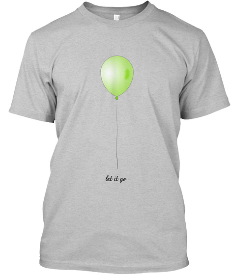 Let It Go   Green Light Heather Grey  T-Shirt Front