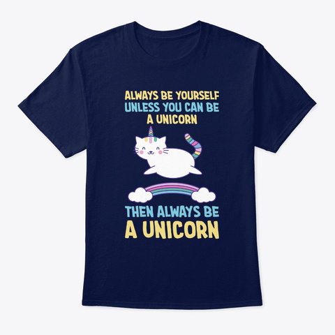 Funny Caticorn Unicorn Always Be Yoursel Navy T-Shirt Front