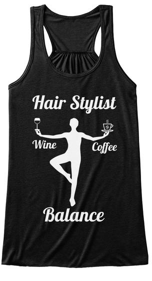 Hair Stylist Wine Coffee Balance  Black T-Shirt Front