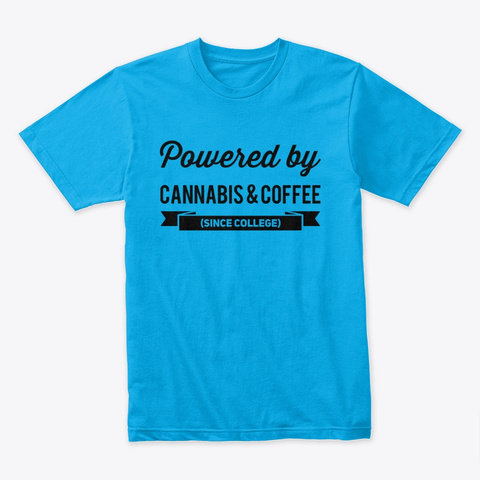 Powered By Cannabis & Coffee V2 Turquoise T-Shirt Front