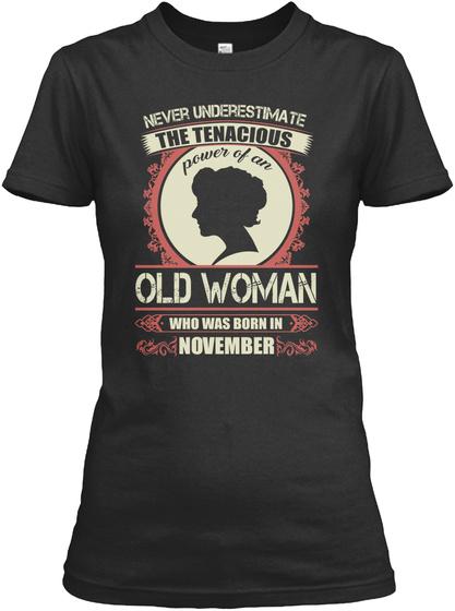 The Tenacious Old Woman Born November Black T-Shirt Front
