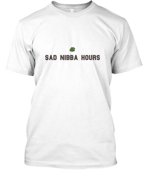 sad nibba hours sad nibba hours products teespring