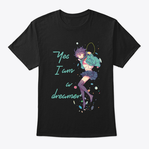 Yes, I Am A Dreamer (Dark Version) Black T-Shirt Front