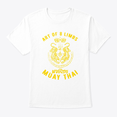 Muay Thai Mma Tiger Art Of 8 Limbs Kickb White T-Shirt Front