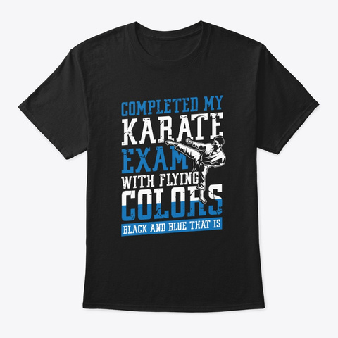 Completed My Karate Exam Black T-Shirt Front