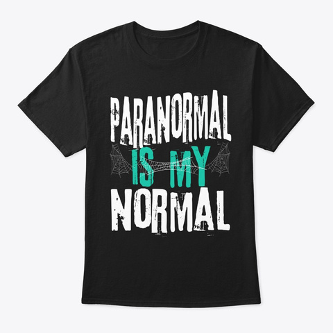 Paranormal Hunter Funny Ghost Hunting In Black T-Shirt Front