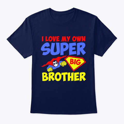 I Love My Own Super Big Brother Navy T-Shirt Front