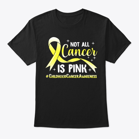 Childhood Cancer Gift, Not All Is Pink Black T-Shirt Front