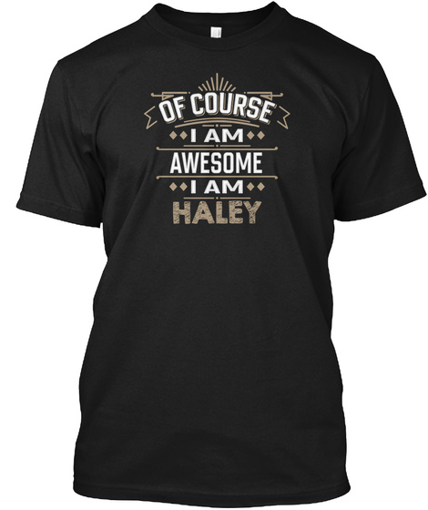 Awesome Haley Family Name Tee Black T-Shirt Front