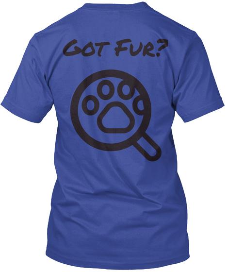 Got Fur? Deep Royal T-Shirt Back