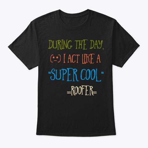 Super Cool Roofer Tee Black T-Shirt Front