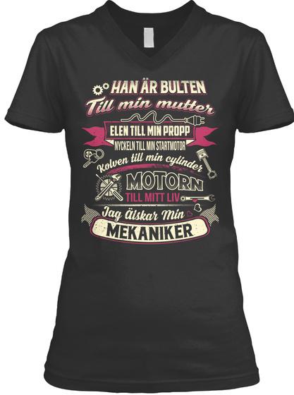 Han Ar Bulten Till Min Mutter Elen Till Min Propp Nyckeln Till Min Startmotor Kolven Till Min Cylinder Motorn Till... Black T-Shirt Front