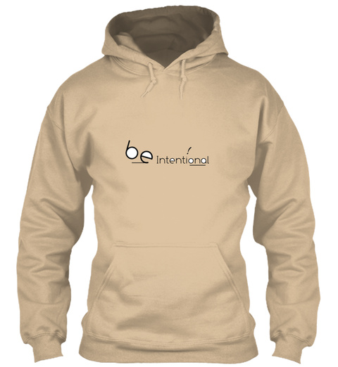 Be Intentional Desert Sand Sweatshirt Front
