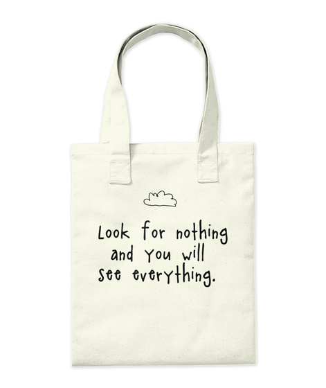 Look For Nothing And You Will See Everything Natural Tote Bag Back