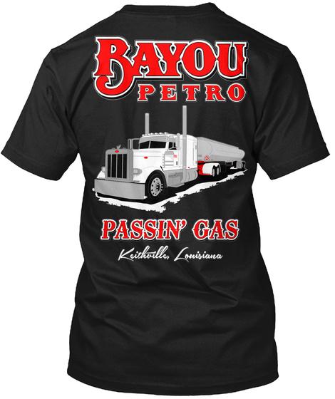 Bayou Petro Passin' Gas Keithville,Louisiona Black T-Shirt Back