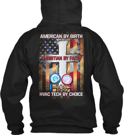 American By Birth Christian By Faith Hvac Tech By Choice Black T-Shirt Back