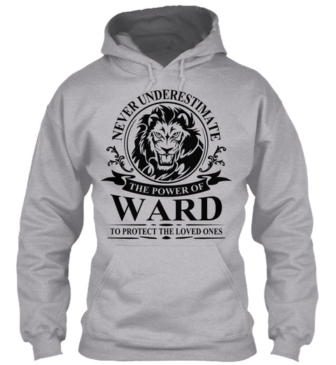 Never Underestimate The Power Of Ward To Protect The Loved Ones Sport Grey T-Shirt Front