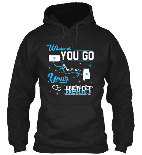 Go With All Your Heart. Pennsylvania, Alabama. Customizable States Black T-Shirt Front