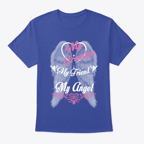 Grandpa My Angels T Shirt  Deep Royal T-Shirt Front