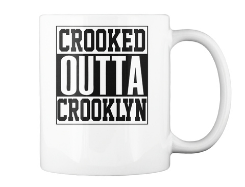 Crooked Outta Crooklyn Mug White Mug Back