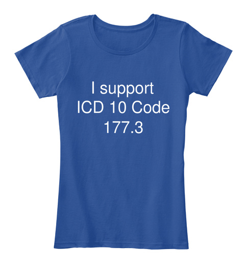I Support Icd 10 Code 177.3 Deep Royal  Women's T-Shirt Front