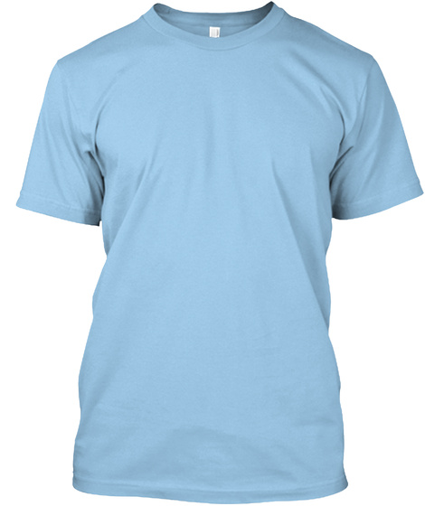 I Am A Cna T Shirt   Limited Edition Light Blue Camiseta Front