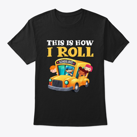 This Is How I Roll  Back To School  Black T-Shirt Front