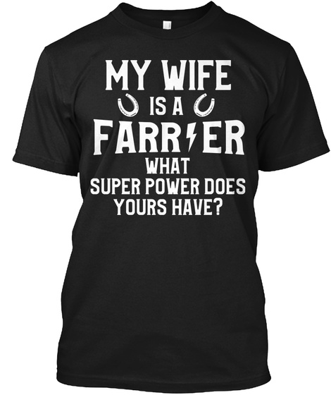 My Wife Is A Farrier Black T-Shirt Front