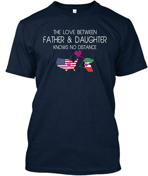 The Love Between Father & Daughter Knows No Distance New Navy T-Shirt Front