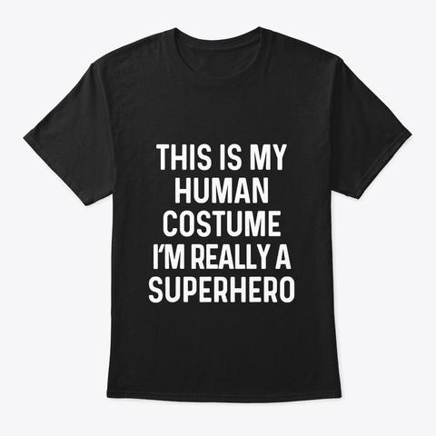 Funny Superhero Costume Shirt Halloween Black T-Shirt Front
